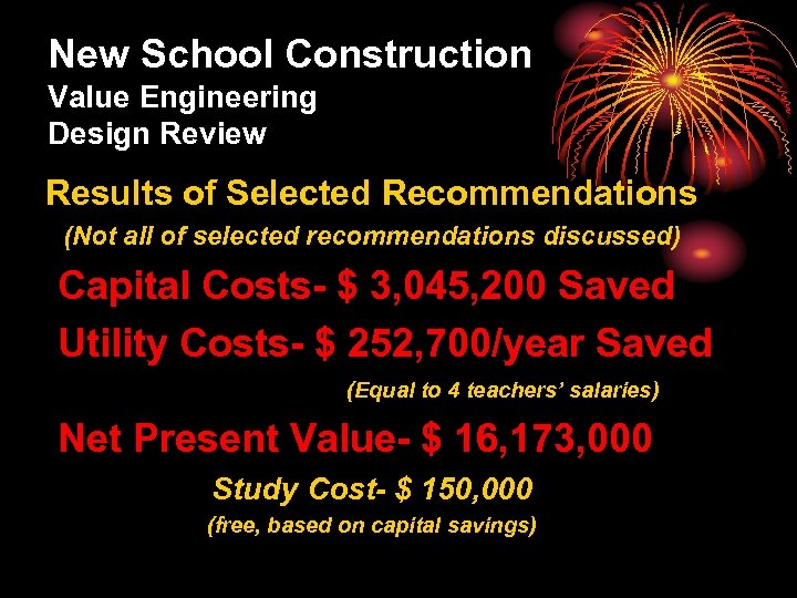 New School Construction Value Engineering Design Review Results of Selected Recommendations (Not all of