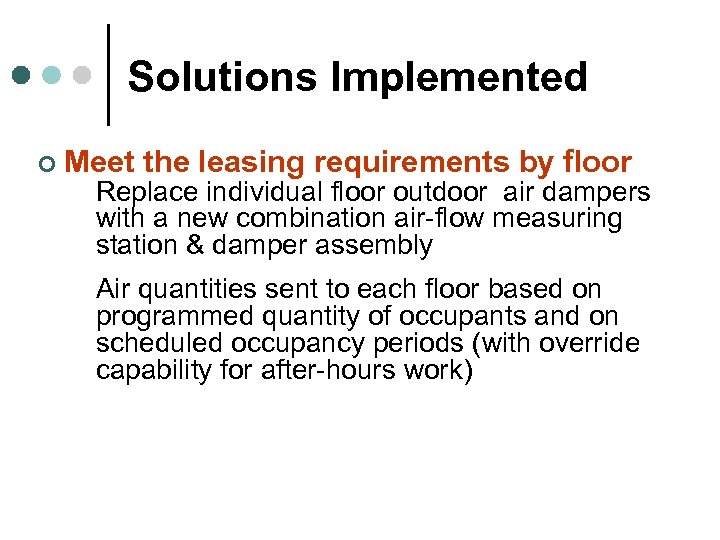 Solutions Implemented ¢ Meet the leasing requirements by floor Replace individual floor outdoor air