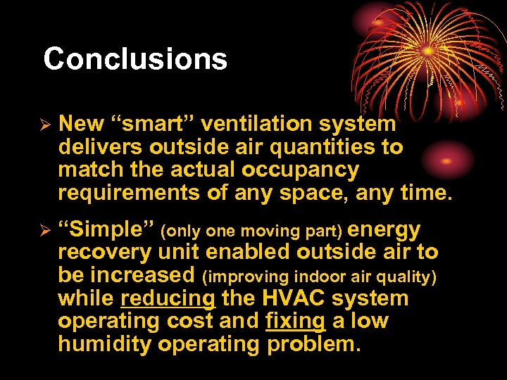 """Conclusions Ø New """"smart"""" ventilation system delivers outside air quantities to match the actual"""