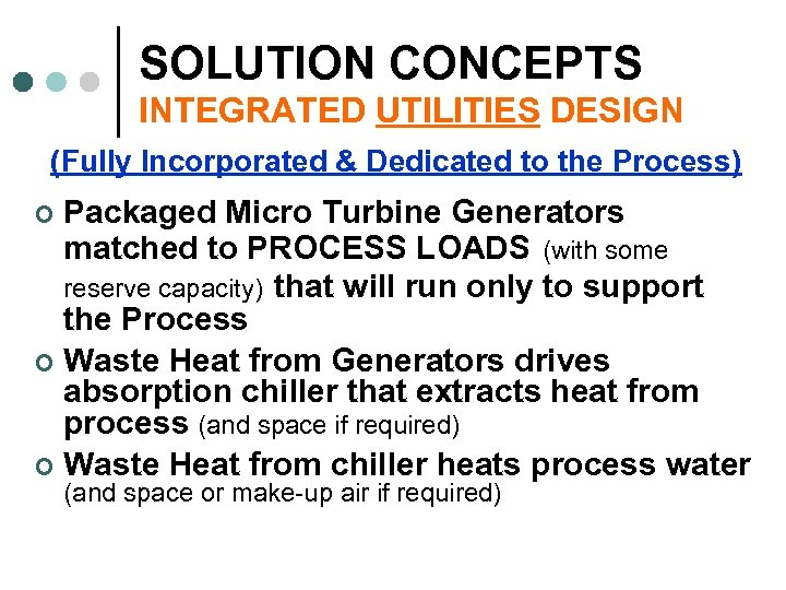 SOLUTION CONCEPTS INTEGRATED UTILITIES DESIGN (Fully Incorporated & Dedicated to the Process) Packaged Micro