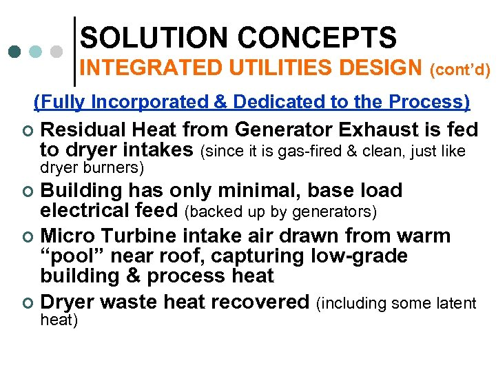 SOLUTION CONCEPTS INTEGRATED UTILITIES DESIGN (cont'd) (Fully Incorporated & Dedicated to the Process) ¢