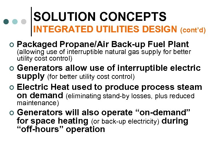 SOLUTION CONCEPTS INTEGRATED UTILITIES DESIGN (cont'd) ¢ Packaged Propane/Air Back-up Fuel Plant (allowing use