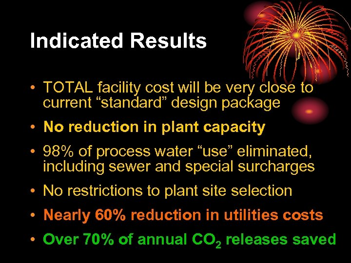 """Indicated Results • TOTAL facility cost will be very close to current """"standard"""" design"""