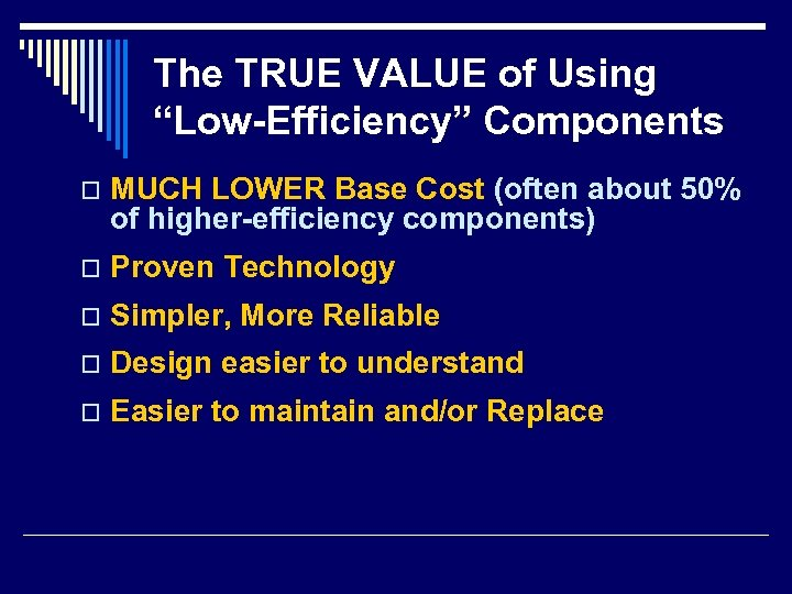 """The TRUE VALUE of Using """"Low-Efficiency"""" Components o MUCH LOWER Base Cost (often about"""