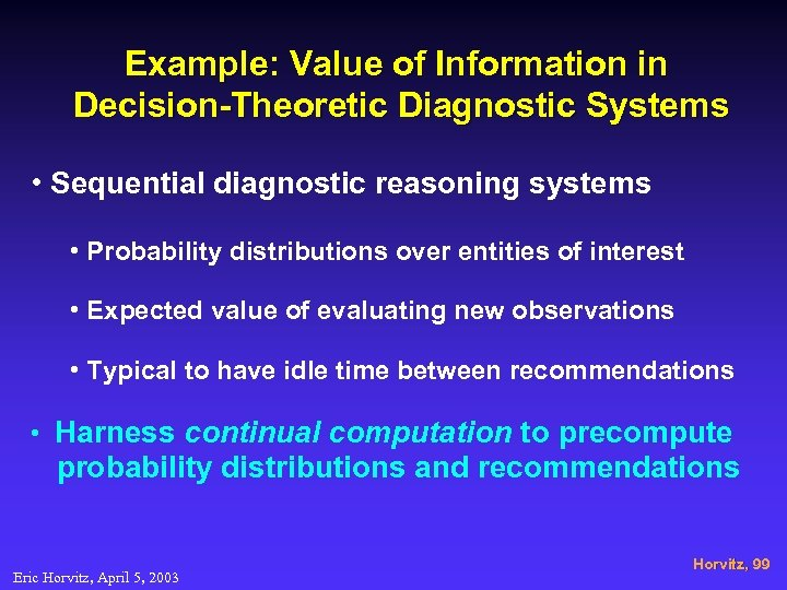 Example: Value of Information in Decision-Theoretic Diagnostic Systems • Sequential diagnostic reasoning systems •