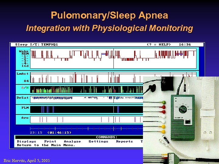 Pulomonary/Sleep Apnea Integration with Physiological Monitoring Eric Horvitz, April 5, 2003