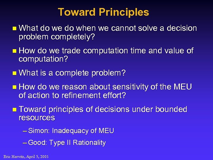 Toward Principles n What do we do when we cannot solve a decision problem