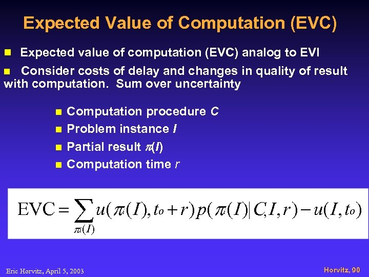 Expected Value of Computation (EVC) n Expected value of computation (EVC) analog to EVI