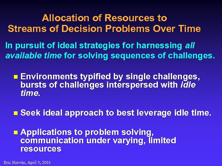Allocation of Resources to Streams of Decision Problems Over Time In pursuit of ideal
