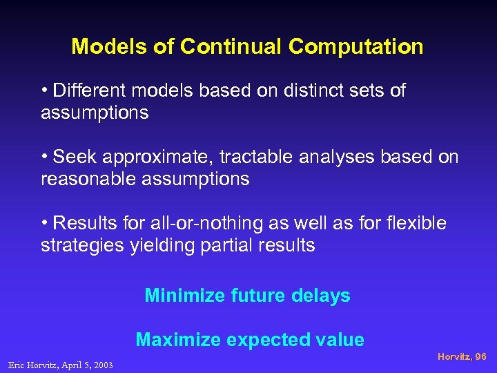Models of Continual Computation • Different models based on distinct sets of assumptions •