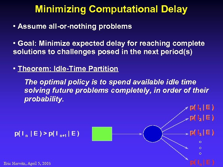 Minimizing Computational Delay • Assume all-or-nothing problems • Goal: Minimize expected delay for reaching