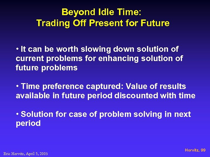 Beyond Idle Time: Trading Off Present for Future • It can be worth slowing