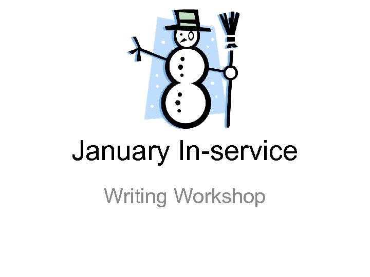 January In-service Writing Workshop