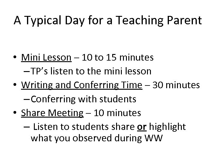 A Typical Day for a Teaching Parent • Mini Lesson – 10 to 15