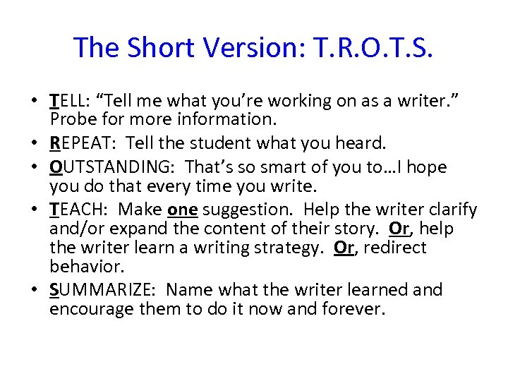 "The Short Version: T. R. O. T. S. • TELL: ""Tell me what you're"