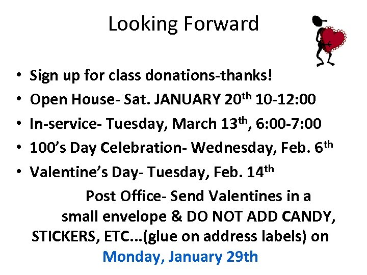 Looking Forward • • • Sign up for class donations-thanks! Open House- Sat. JANUARY