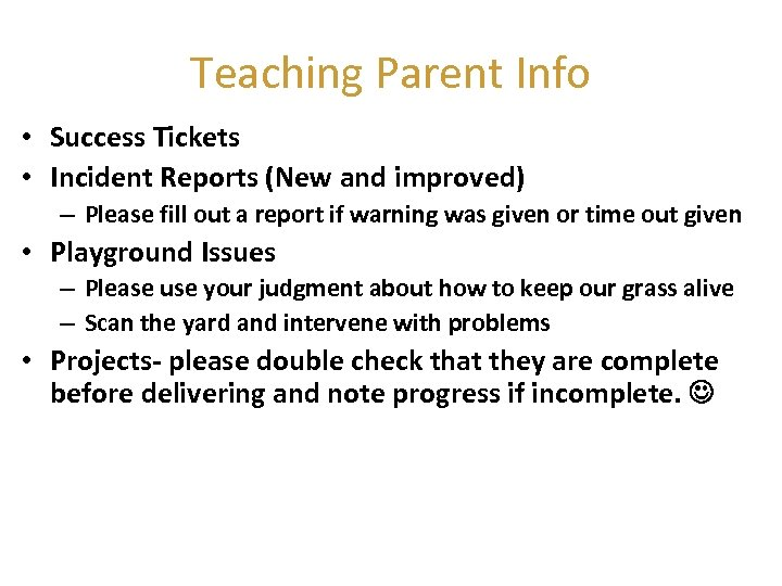 Teaching Parent Info • Success Tickets • Incident Reports (New and improved) – Please