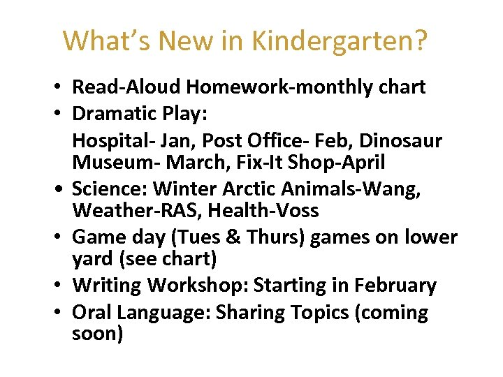 What's New in Kindergarten? • Read-Aloud Homework-monthly chart • Dramatic Play: Hospital- Jan, Post