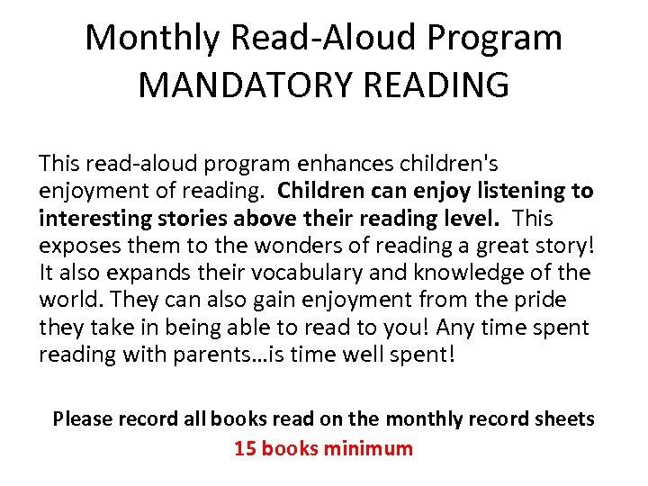 Monthly Read-Aloud Program MANDATORY READING This read-aloud program enhances children's enjoyment of reading. Children