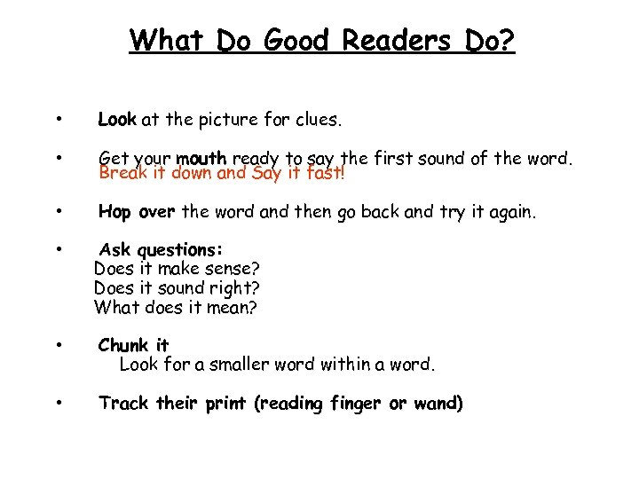 What Do Good Readers Do? • Look at the picture for clues. • Get