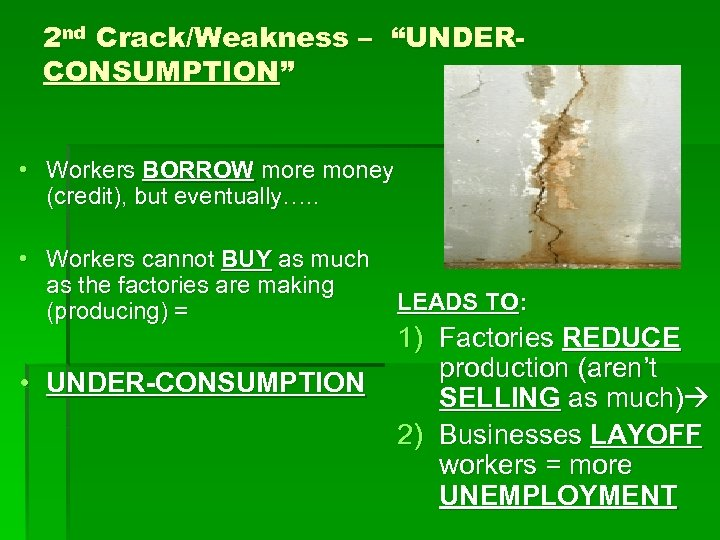 """2 nd Crack/Weakness – """"UNDERCONSUMPTION"""" • Workers BORROW more money (credit), but eventually…. ."""