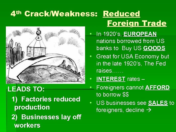 4 th Crack/Weakness: Reduced Foreign Trade LEADS TO: 1) Factories reduced production 2) Businesses