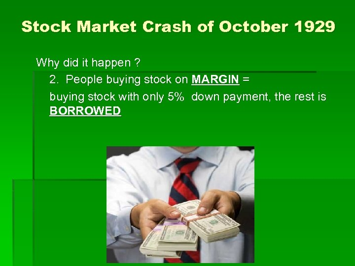 Stock Market Crash of October 1929 Why did it happen ? 2. People buying