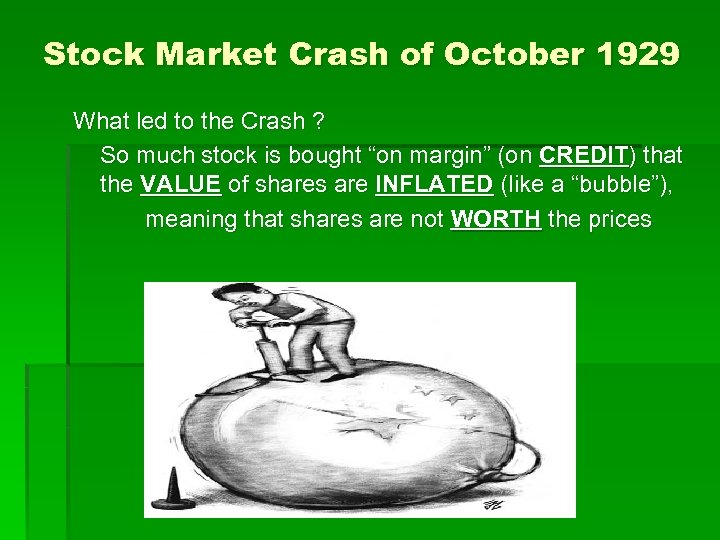 Stock Market Crash of October 1929 What led to the Crash ? So much