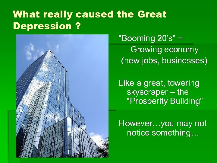"""What really caused the Great Depression ? """"Booming 20's"""" = Growing economy (new jobs,"""