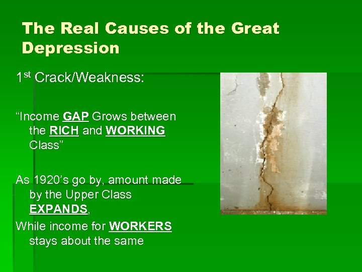 """The Real Causes of the Great Depression 1 st Crack/Weakness: """"Income GAP Grows between"""