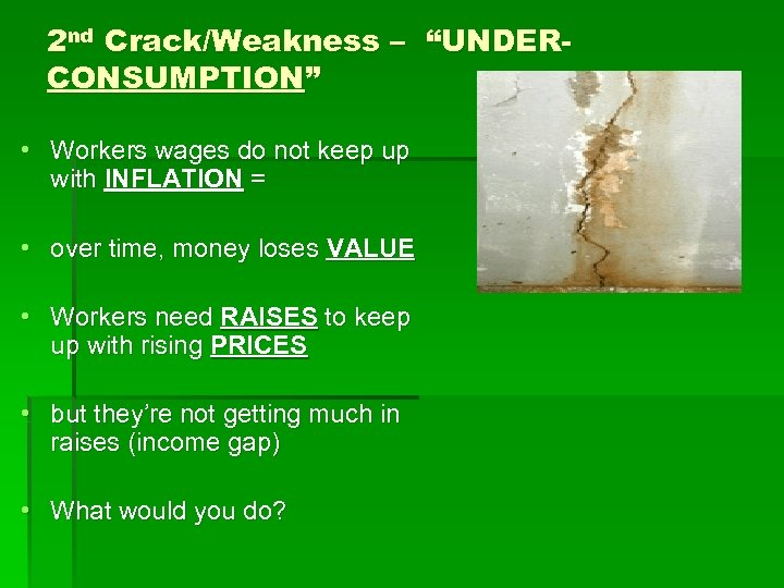 """2 nd Crack/Weakness – """"UNDERCONSUMPTION"""" • Workers wages do not keep up with INFLATION"""