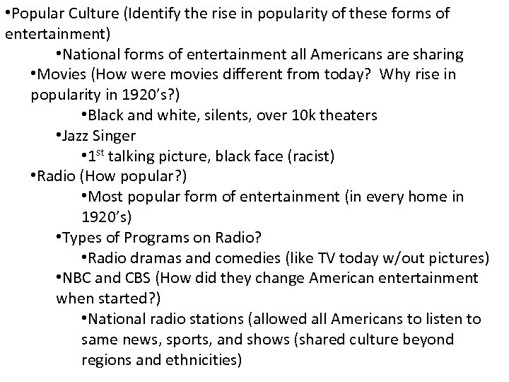 • Popular Culture (Identify the rise in popularity of these forms of entertainment)