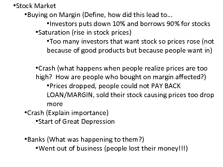• Stock Market • Buying on Margin (Define, how did this lead to…