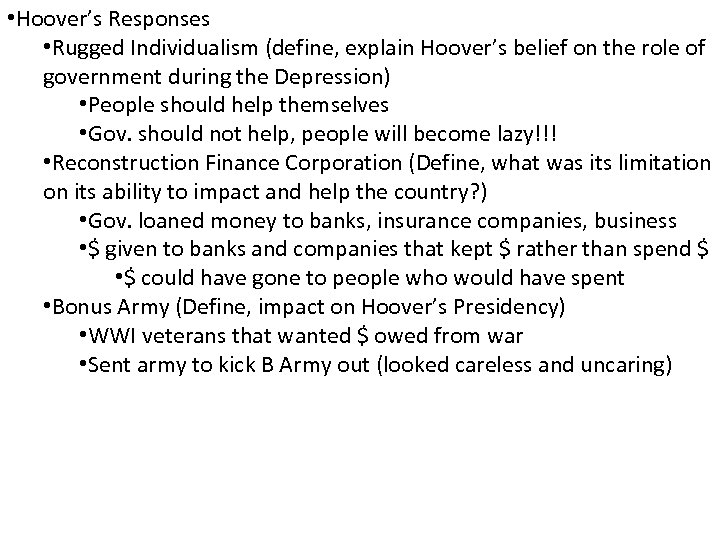 • Hoover's Responses • Rugged Individualism (define, explain Hoover's belief on the role
