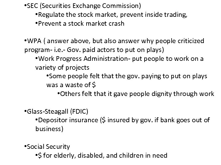 • SEC (Securities Exchange Commission) • Regulate the stock market, prevent inside trading,