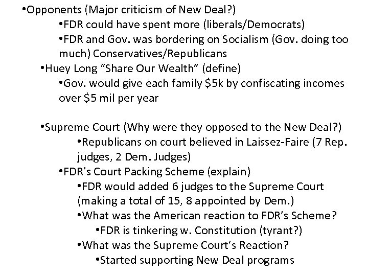 • Opponents (Major criticism of New Deal? ) • FDR could have spent