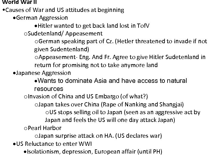 World War II • Causes of War and US attitudes at beginning German Aggression