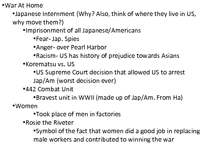 • War At Home • Japanese Internment (Why? Also, think of where they