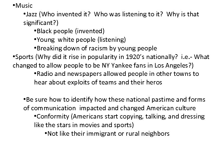 • Music • Jazz (Who invented it? Who was listening to it? Why