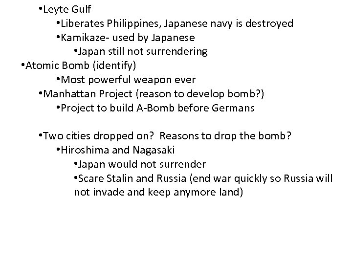 • Leyte Gulf • Liberates Philippines, Japanese navy is destroyed • Kamikaze- used