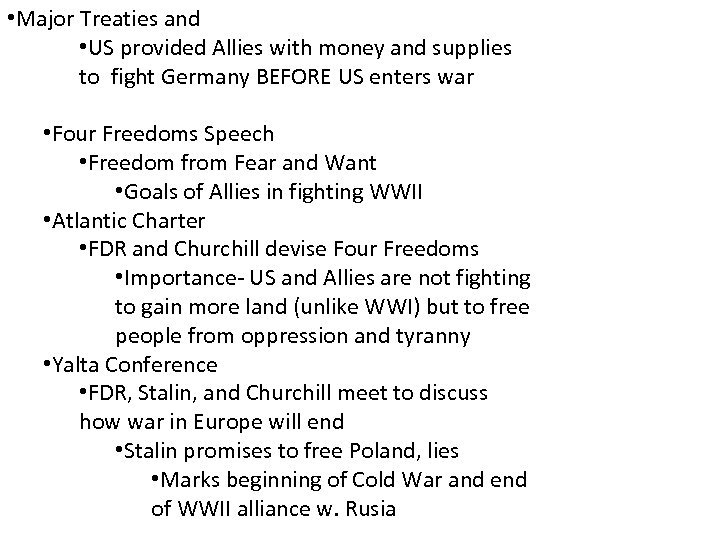 • Major Treaties and • US provided Allies with money and supplies to
