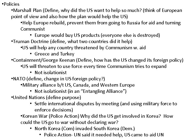 • Policies • Marshall Plan (Define, why did the US want to help