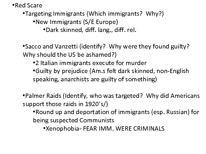 • Red Scare • Targeting Immigrants (Which immigrants? Why? ) • New Immigrants