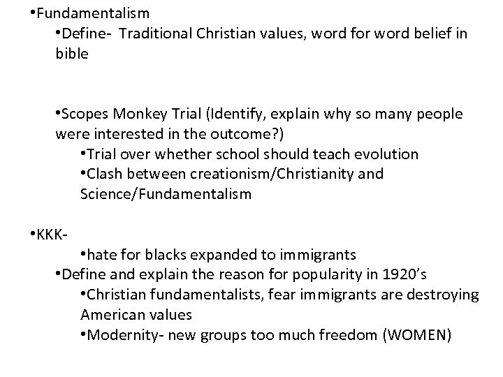• Fundamentalism • Define- Traditional Christian values, word for word belief in bible