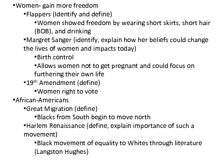 • Women- gain more freedom • Flappers (Identify and define) • Women showed