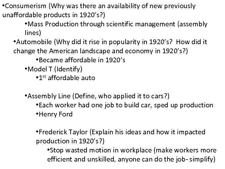 • Consumerism (Why was there an availability of new previously unaffordable products in
