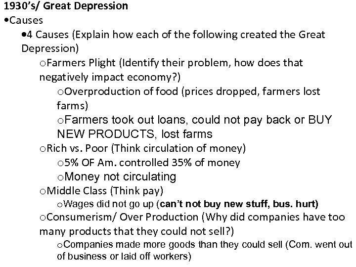 1930's/ Great Depression • Causes 4 Causes (Explain how each of the following created