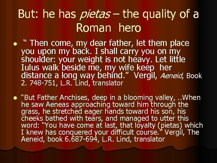"""But: he has pietas – the quality of a Roman hero l """" Then"""