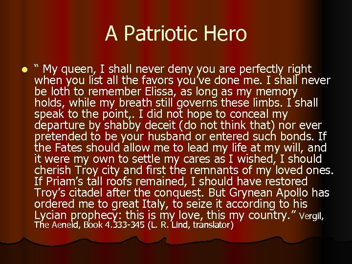 """A Patriotic Hero l """" My queen, I shall never deny you are perfectly"""