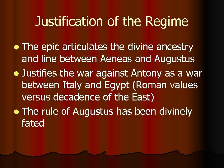 Justification of the Regime l The epic articulates the divine ancestry and line between